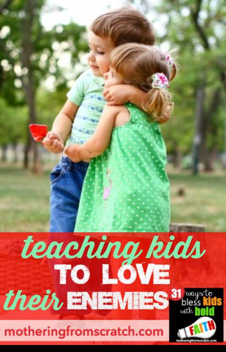 teaching kids to love their enemies